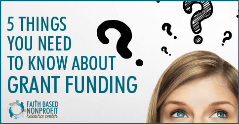 5 Things You Need to Know About Grant Funding
