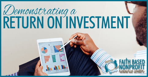Demonstrating A Return on Investment